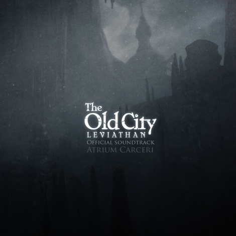 Atrium Carceri - The Old City: Leviathan OST