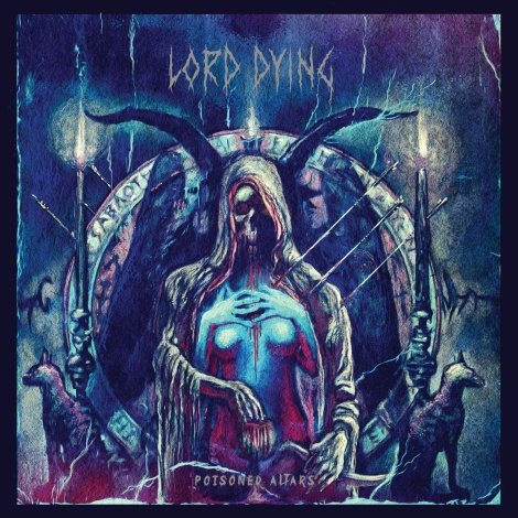 Lord Dying - Poisoned Altars (album cover)
