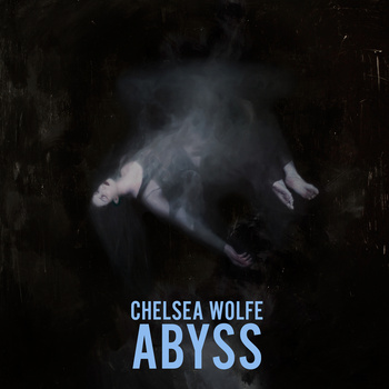 Chelsea Wolfe - Abyss (album cover)