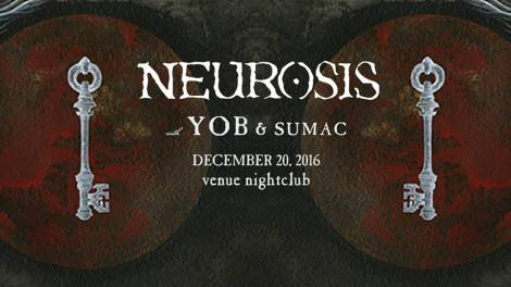 Neurosis with Yob and Sumac at Venue, Vancouver (sold out!)